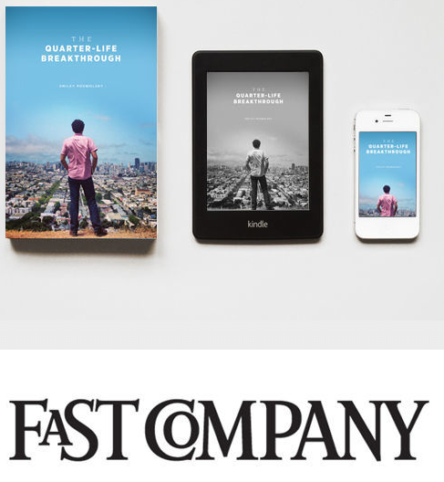 The Quarter-Life Breakthrough in Fast Company